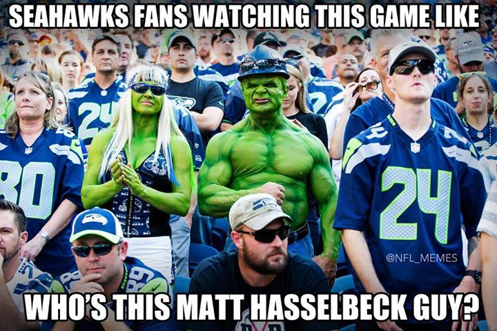 #MattHasselbeck, #colts, #seahawkshaters, #nfl.- seahawks fans watching this game like who's this matt hasselbeck guy?