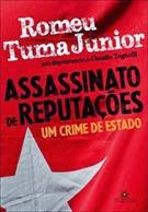 ASSASSINATO DE REPUTAÇOES: UM CRIME DE ESTADO