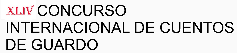XLIV CONCURSO INTERNACIONAL DE CUENTOS DE GUARDO