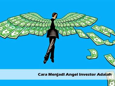 cara menjadi angel investor adalah