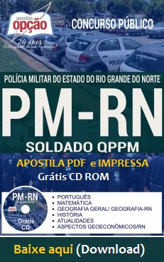 Apostila Impressa: Concurso PM-RN 2017 - PDF grátis - Soldado PM/RN - Download aqui.