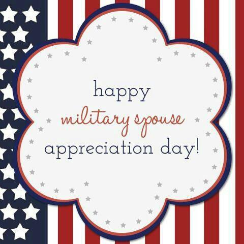 HAPPY MILITARY SPOUSE APPRECIATION DAY.