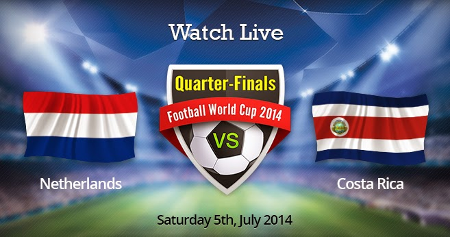 Netherlands vs. Costa Rica live 2014 FIFA WORLD CUP Quarter-finals