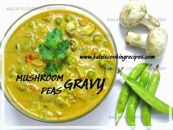 Mushroom and GreenPeas Gravy | Kadhai Kaalan Pachai Pattani Gravy