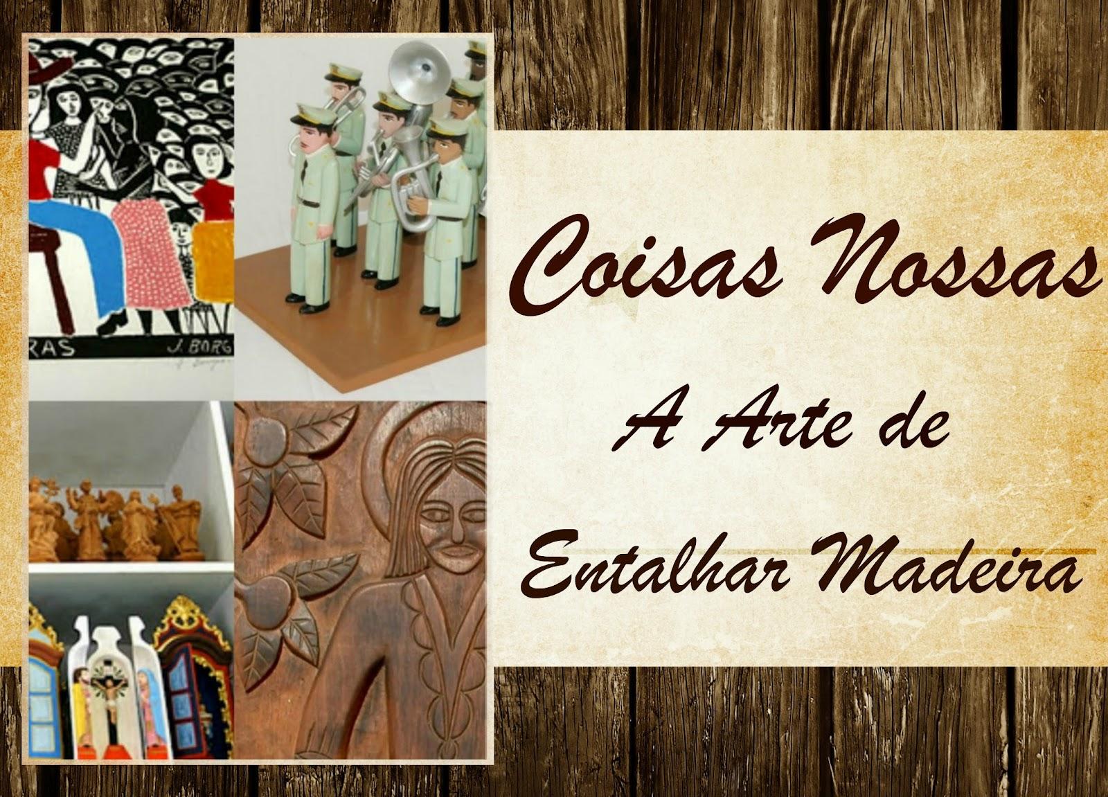 VENTO NORDESTE: A ARTE DE ENTALHAR A MADEIRA E OS MARAVILHOSOS  #2171AA 1600x1151