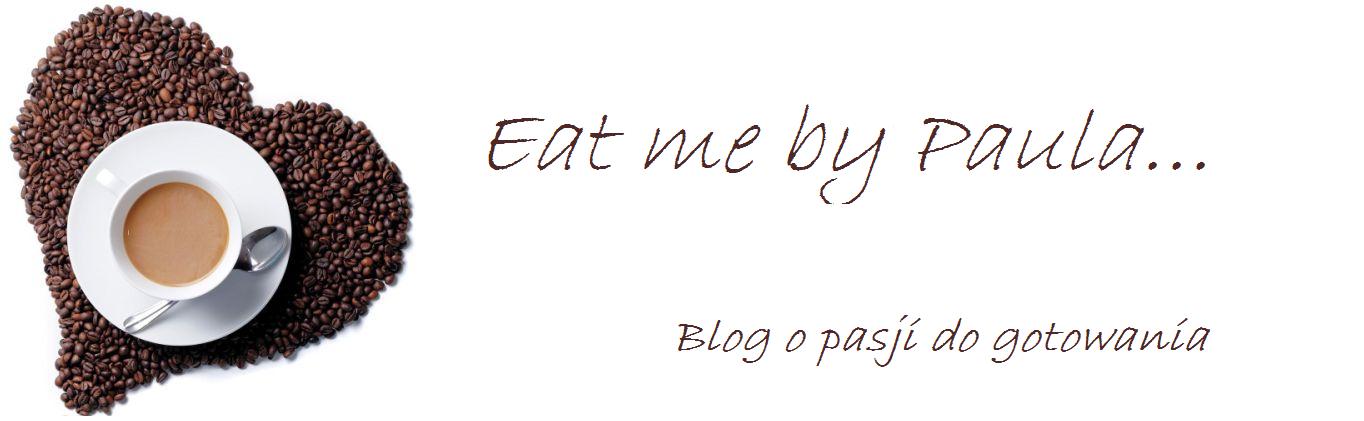 Eat me by Paula
