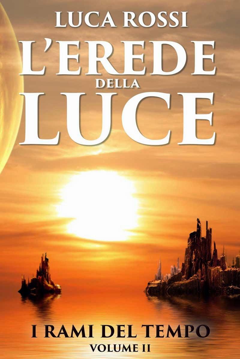 L'Erede della Luce di Luca Rossi