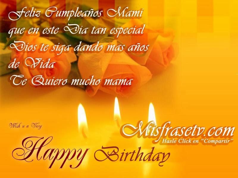 Frases Para Cumpleaños De Mamá: Feliz Cumpleaños Mami Que En Este Día