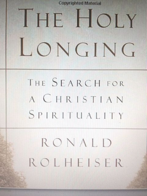 an analysis of christian spirituality in the holy longing by ronald rolheiser Suggested reading list for incoming jvs the holy longing (1999), ronald rolheiser rolheiser develops a christian spirituality that he believes offers.