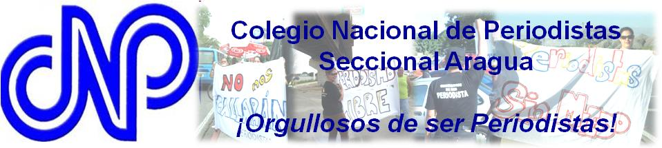 COLEGIO NACIONAL DE PERIODISTAS SECCIONAL ARAGUA