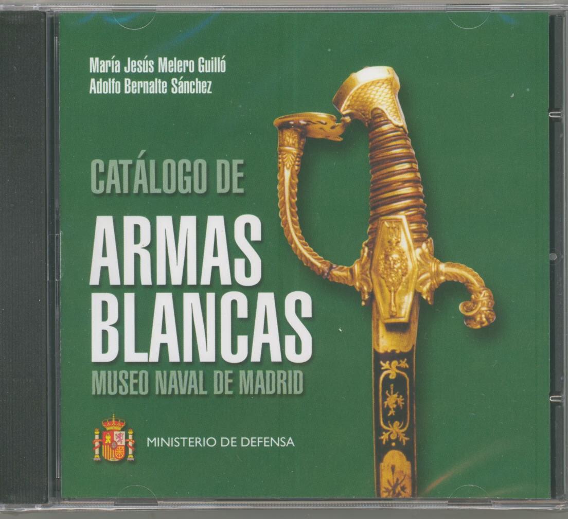 Catálogo de Armas Blancas del Museo Naval de de Madrid CD
