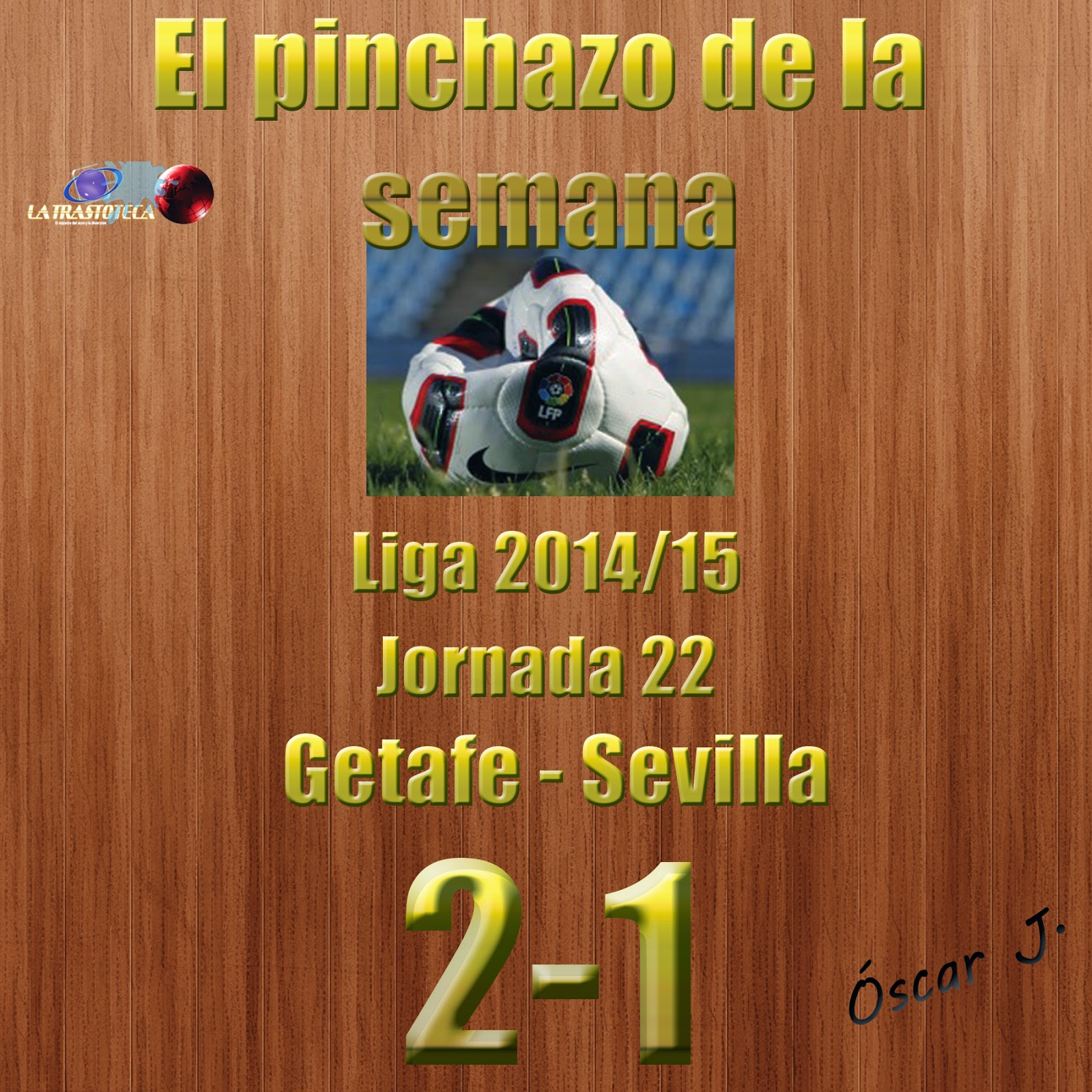 Getafe 2-1 Sevilla. Liga 2014/15 - Jornada 22. El pinchazo de la semana.