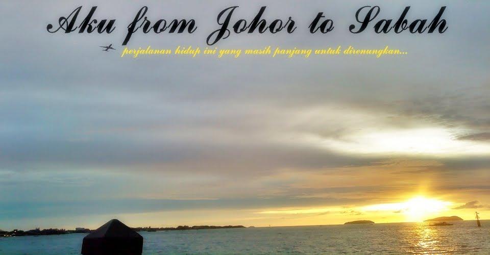 Aku from Johor to Sabah