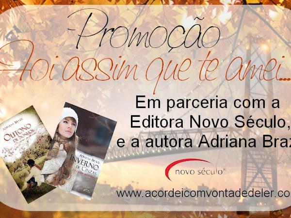 Promoção Foi assim que te amei - Adriana Brazil