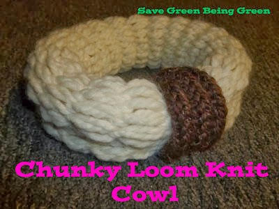 Save Green Being Green Making A Chunky Loom Knit Cowl