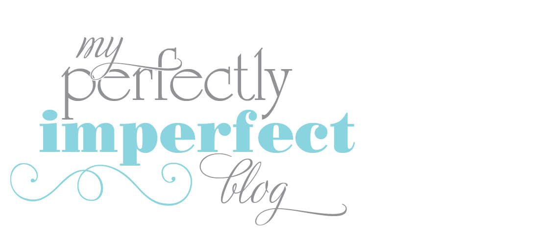 my perfectly imperfect blog
