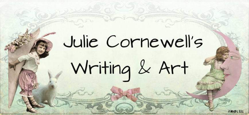 Julie Cornewell's Writing and Art