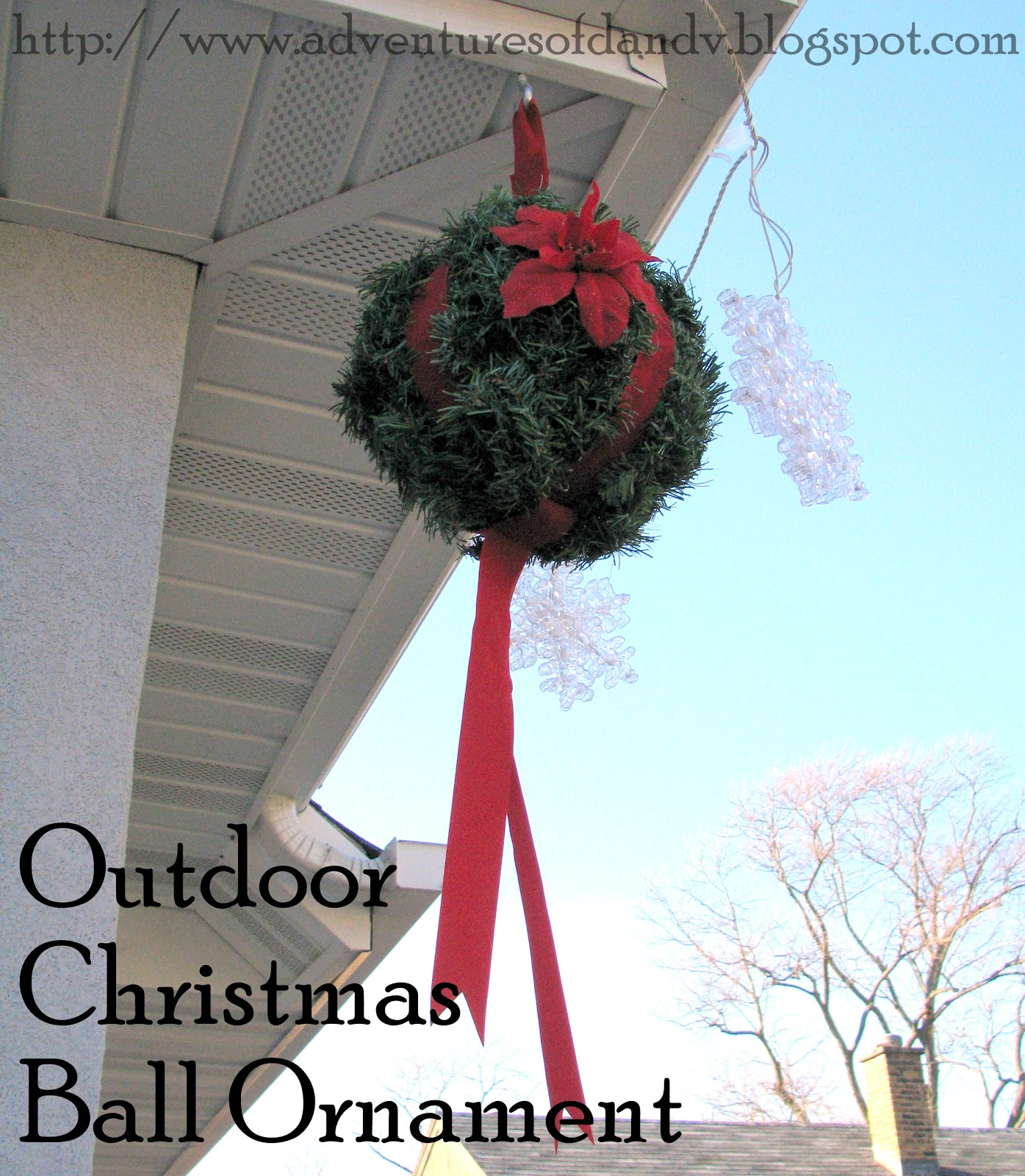Adventures of d and v adventures in decorating outdoor for Outside christmas balls