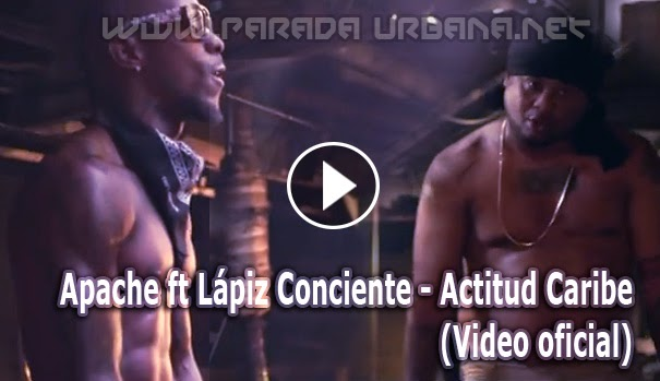 VIDEO RAP - Apache ft Lápiz Conciente - Actitud Caribe