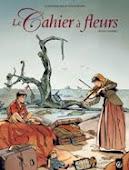 Le cahier à fleurs (l'Intégrale)