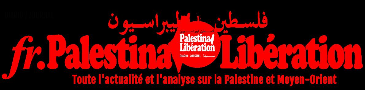 fr.Palestina Libération - Journal d'actualité et l'analyse sur la Palestine et Moyen-Orient