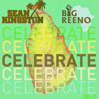 Sean Kingston & Big Reeno - Celebrate
