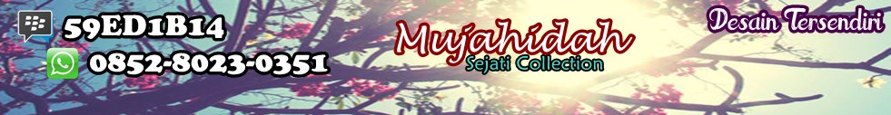 | Mujahidah Sejati Collection ®  |