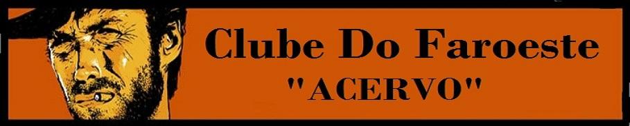 Clube Do Faroeste - Acervo