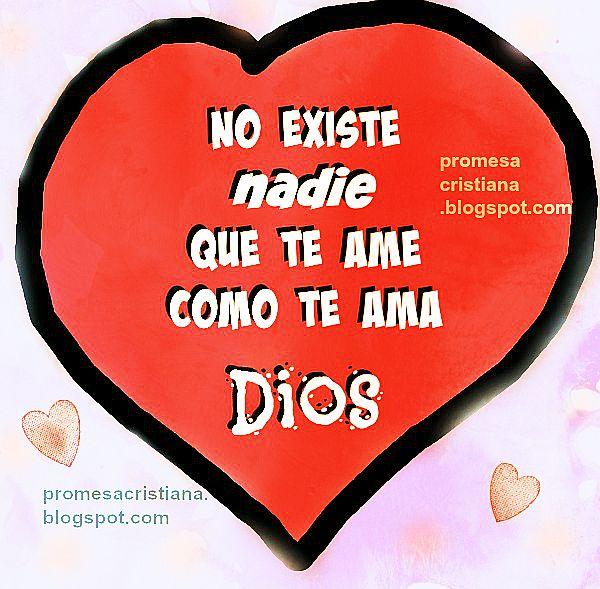 Dios te ama, frases cristianas para compartir por facebook, Dios es amor, promesa cristiana de amor. Imagen por Mery Bracho.