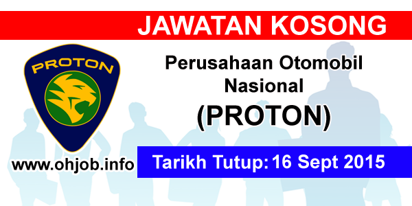 Jawatan Kerja Kosong Perusahaan Otomobil Nasional (PROTON) logo www.ohjob.info september 2015