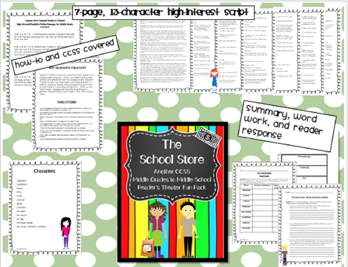 http://www.teacherspayteachers.com/Product/Readers-Theater-for-Middle-Grades-to-Middle-School-The-School-Store-CCSS-Pack-922324
