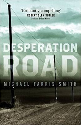 4.5 Review Coming : Desperation Road, Michael Farris Smith