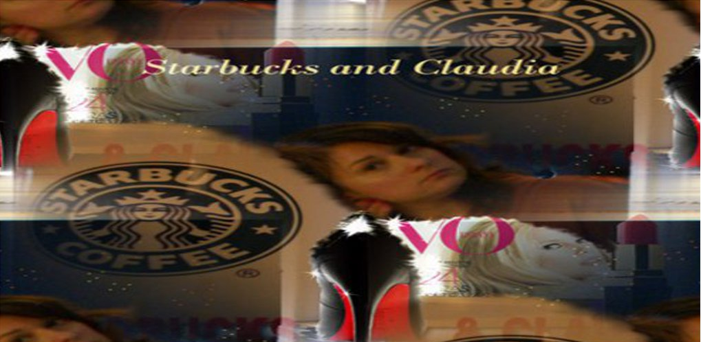 Starbucks and Claudia
