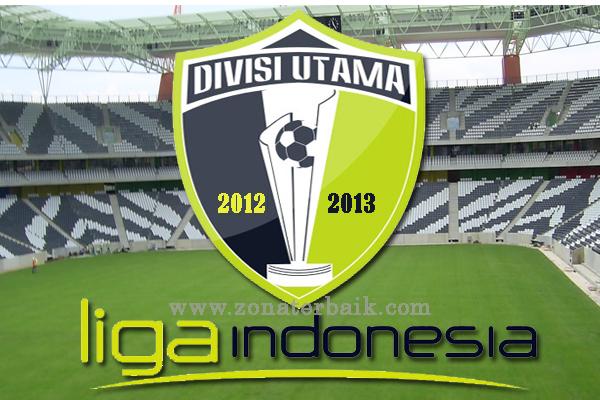 klasemen dan topskor terupdate Divisi Utama Liga Indonesia 2013