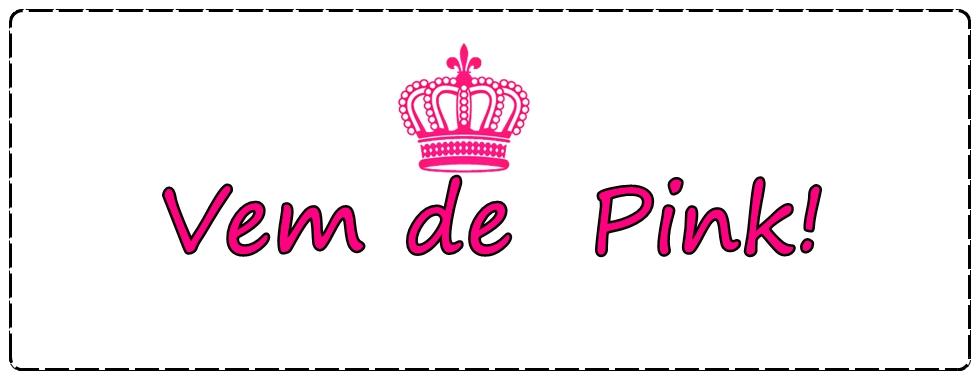 Vem de Pink!