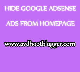 Blogging Tips To Hide Google Adsense Ads From Homepage
