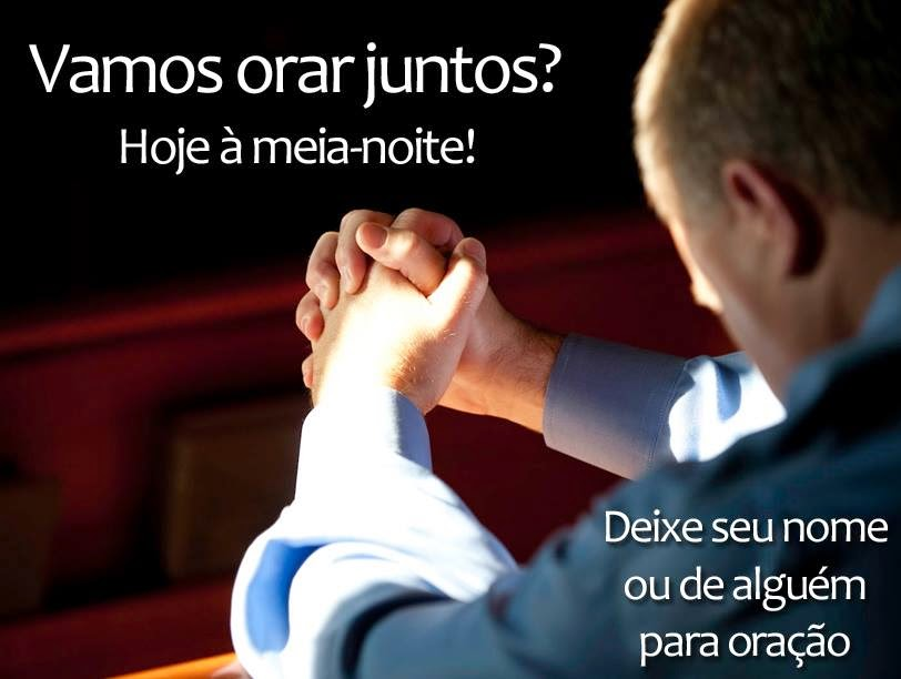 Vamos Orar a Meia Noite pelo Brasil.