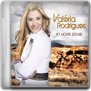 Valéria Rodrigues – No Monte Estarei 2011