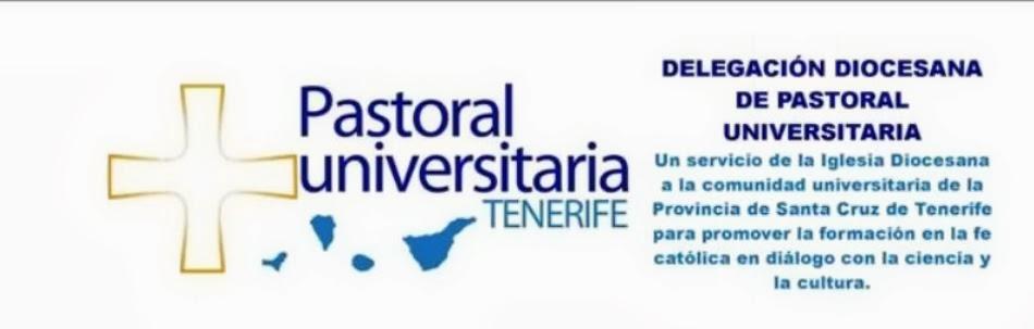 DELEGACIÓN DIOCESANA DE PASTORAL UNIVERSITARIA - TENERIFE
