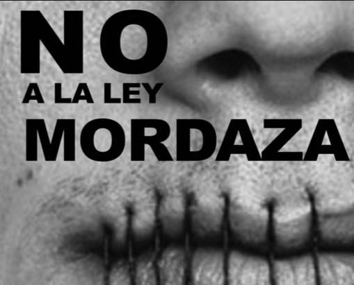 NO a la LEY MORDAZA.