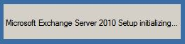 Microsoft Exchange Server 2010 Setup initializing...