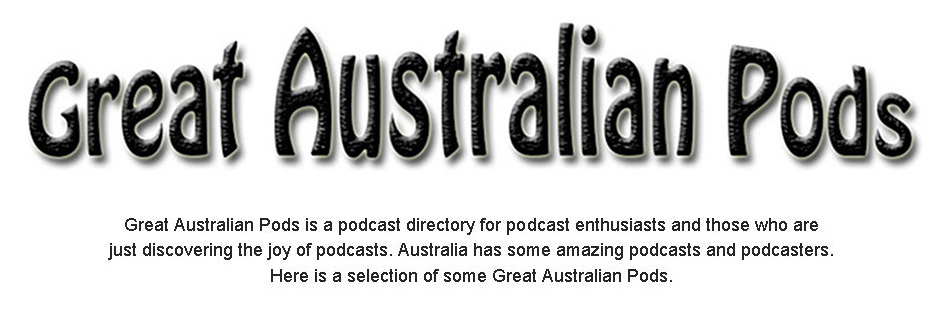 Great Australian Pods - Podcast Directory