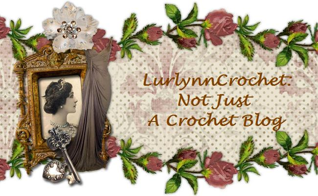 LurlynnCrochet : Not Just A Crochet Blog