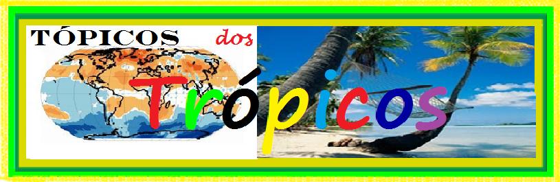 Tópicos dos Trópicos