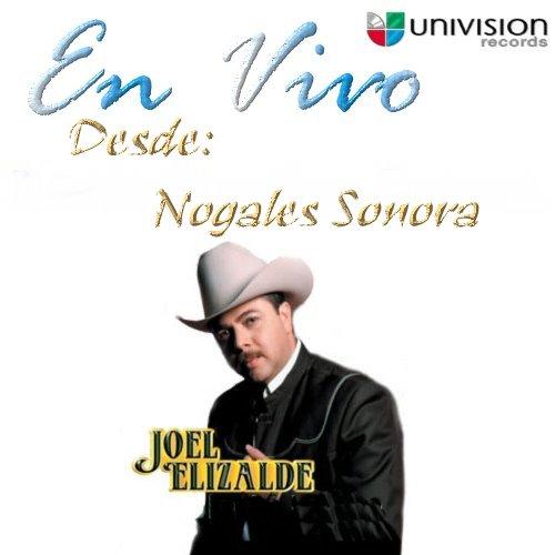 Joel Elizalde - Vivo Desde Nogales Sonora CD Album 2008 - Descargar