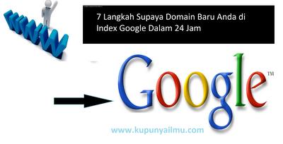 7 Langkah Supaya Domain Baru Anda di Index Google Dalam 24 Jam