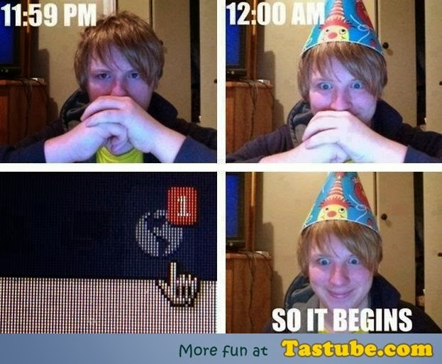 Happens to me every birthday