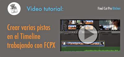 crear varias pistas en Final Cut Pro X