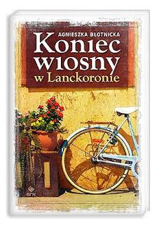 Agnieszka Błotnicka. Koniec wiosny w Lanckoronie.