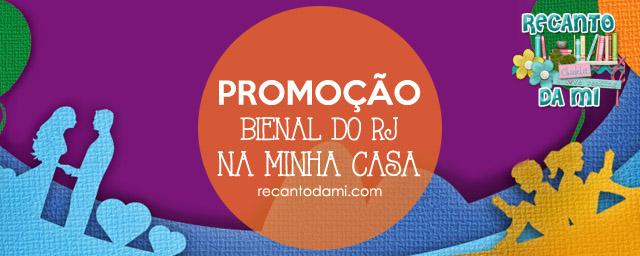 Promoção - Bienal do RJ na minha casa!